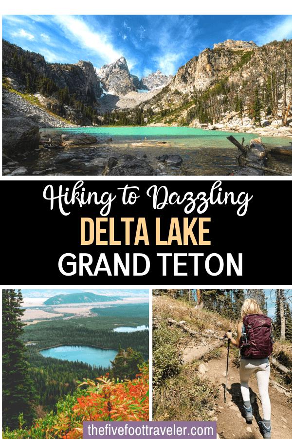 grand teton hikes delta lake grand teton national park pinterest